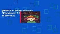 [FREE] La Catrina: Emotions / Emociones: A Bilingual Book of Emotions
