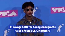 21 Savage Shares His Political Views On Immigration
