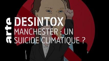 Manchester : un suicide climatique ? | 08/10/2019 | Désintox | ARTE