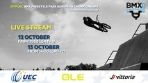 2019 UEC BMX FREESTYLE PARK EUROPEAN CHAMPIONSHIPS