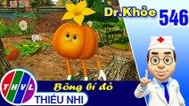 THVL | Dr. Khỏe - Tập 546: Bông bí đỏ