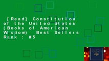 [Read] Constitution of the United States (Books of American Wisdom)  Best Sellers Rank : #5