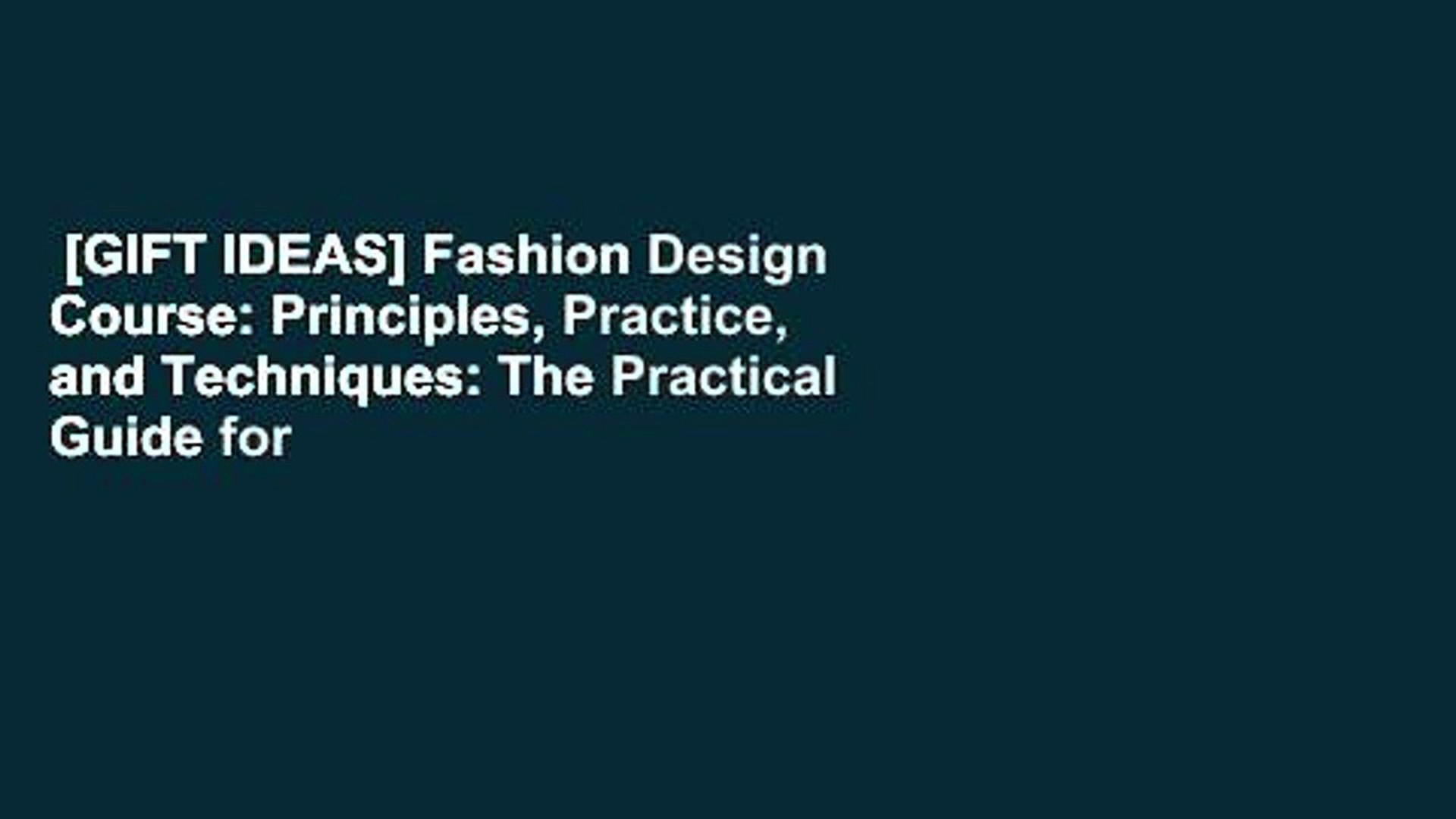 Gift Ideas Fashion Design Course Principles Practice And Techniques The Practical Guide For Video Dailymotion