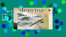 [GIFT IDEAS] Drawing for the Absolute Beginner (Art for the Absolute Beginner)
