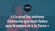 Eve Ensler : « Ce sont les mêmes violences qui sont faites aux femmes et à la Terre. »