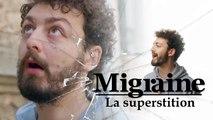 Migraine de Roman Frayssinet : Superstition - Clique - CANAL+