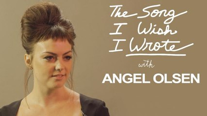 The One Song Angel Olsen Wishes She Wrote