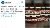 Nutella boycotte Éric Zemmour en supprimant ses publicités avant les émissions du polémiste