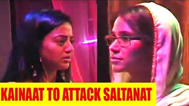 Sufiyana Pyaar Mera: Kainaat to attack Saltanat