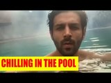 Kartik Aaryan overcoming his Monday Blues by chilling in the pool