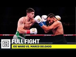 FULL FIGHT | Joe Ward vs. Marco Delgado