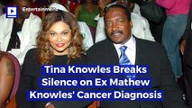 Tina Knowles Breaks Silence on Ex Mathew Knowles' Cancer Diagnosis