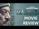 'Madaari' Movie Review | Irrfan Khan | Jimmy Shergill | SpotboyE