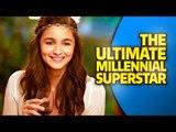 10 Things That Make Alia Bhatt The First Millennial Superstar   Happy Birthday Alia Bhatt  SpotboyE