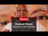 Sharad Pawar Retracts Rafale Remark