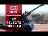 SC Dismisses CBI Bofors Plea