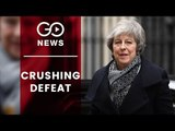 Crushing Defeat For PM Theresa May's Brexit Plan