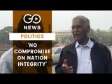 'No Compromise On National Integrity'