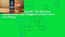 Full E-book Killing Lincoln  The Shocking Assassination that Changed America Forever (The Killing