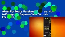 About For Books  Passionate Learners: How to Engage and Empower Your Students  For Kindle