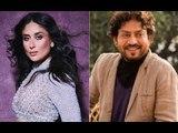 "Working With Irrfan Khan Was Something Kareena Kapoor Khan ""Wanted To Tick Mark"" In Her Career"