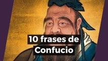 10 frases de Confucio