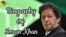 Imran Khan  - Complete Biography - Legendary