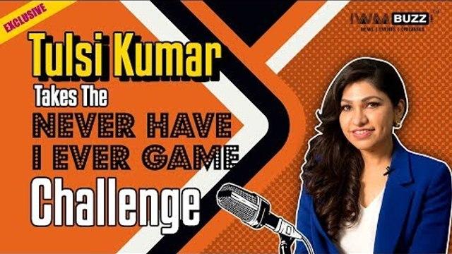 Tulsi Kumar takes the Never Have I Ever Game Challenge   Saki Saki   Tera Ban Jaunga
