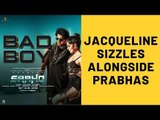 Saaho Song Bad Boy: Jacqueline Fernandez Sizzles Alongside Prabhas In This Groovy Number   SpotboyE