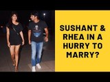 Sushant Singh Rajput Wants To Marry Rhea Chakraborty ASAP But The Actress Wants To Take Things Slow