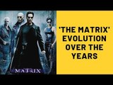 The Matrix Evolution Over The Years | SpotboyE