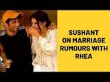 Sushant Singh Rajput reacts to marriage rumours with Rhea Chakraborty | SpotboyE