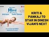 Mimi First Look: Kriti Sanon and Pankaj Tripathi Star In Dinesh Vijan's Next | SpotboyE