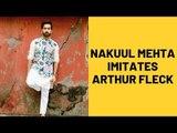 Nakuul Mehta Imitates Arthur Fleck Aka Joaquin Phoenix As Joker | TV | SpotboyE