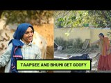 Taapsee Pannu And Bhumi Pednekar Get Goofy In These BTS Moments From Saand Ki Aankh | SpotboyE