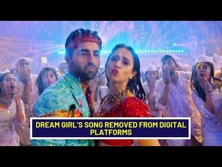 Dream Girl's song 'Dhagala Lagli Kala' starring Ayushmann & Nushrat removed from digital platforms
