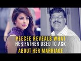 Priyanka Chopra Reveals Her Father Would Constantly Ask Her About Marriage | SpotboyE
