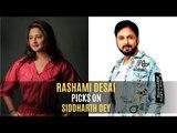 Bigg Boss 13: Rashami Desai picks on Siddharth Dey's 'tharki-ness' | TV | SpotboyE