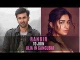 Ranbir Kapoor to join Alia Bhatt in Sanjay Leela Bhansali's Gangubai? | SpotboyE