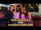 Varun Dhawan Congratulates Remo D'Souza On Renewing Wedding Vows With Lizelle | SpotboyE