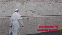 Vaticangate: les ennemis du pape