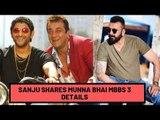 Sanjay Dutt Confirms That Munna Bhai MBBS 3 Is Happening | SpotboyE