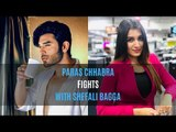 Bigg Boss 13 Spoiler Alert: Paras Chhabra Fights with Shefali Bagga |  TV | SpotboyE