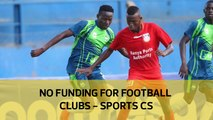 No funding for Football Clubs - Sports CS