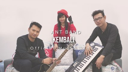 Ant Band - Kembali (Official Music Video)