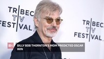 Billy Bob Thornton Was Destined For Greatness
