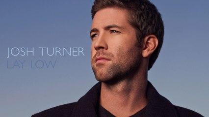 Josh Turner - Lay Low