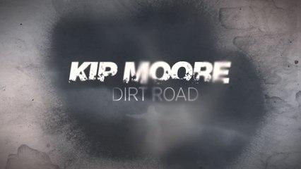 Kip Moore - Dirt Road
