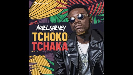 Ariel Sheney - Tchoko tchaka (Audio)
