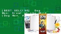 [BEST SELLING]  Dog Man: Brawl of the Wild (Dog Man, #6)